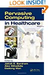 Pervasive Computing in Healthcare