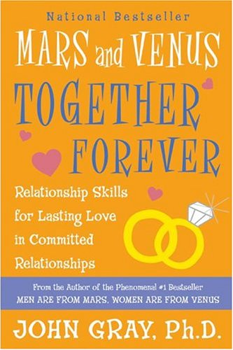 Mars and Venus Together Forever Relationship Skills for Lasting Love