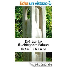 Brixton to Buckingham Palace (English Edition)