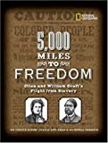 img - for 5,000 Miles to Freedom: Ellen and William Craft's Flight from Slavery book / textbook / text book