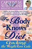"""Body """"Knows"""" Diet: Cracking the Weight-Loss Code"""