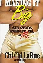 Making It Big: Sex Stars, Porn Films and Me