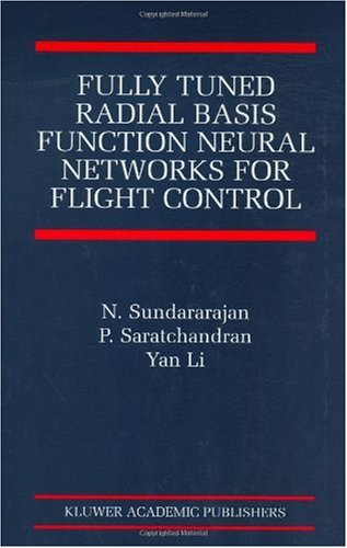 Fully Tuned Radial Basis Function Neural Networks for Flight (The International Series on Asian Studies in Computer and Information Science)