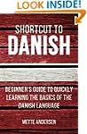 Shortcut to Danish: Beginner's Guide...