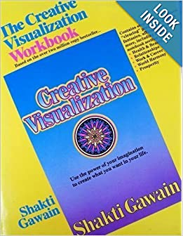 The Creative Visualization Workbook: Shakti Gawain: 9780931432125