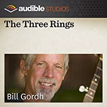 The Three Rings: An Eastern European Folktale  by Bill Gordh Narrated by Bill Gordh