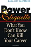 Power Etiquette: What You Donít Know Can Kill Your Career