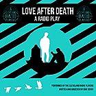 Love after Death: A Radio Play Radio/TV von Eric Sever Gesprochen von: Denny Castiglione,  full cast