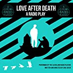 Love after Death: A Radio Play   Eric Sever
