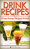 Drink Recipes 2: 22 Unique Beverages From Around The World (Specialty Beverages From Around The World)