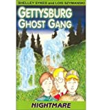 img - for [ [ [ Nightmares (Gettysburg Ghost Gang (Paperback) #03) [ NIGHTMARES (GETTYSBURG GHOST GANG (PAPERBACK) #03) ] By Sykes, Shelley ( Author )Nov-01-2001 Paperback book / textbook / text book