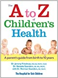 img - for The A to Z of Children's Health: A Parent's Guide from Birth to 10 Years book / textbook / text book