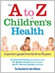 The A to Z of Children's Health: A Pa...