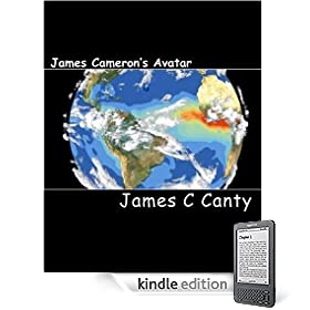 James Cameron's Avatar:: things you might not know about Avatar, the film by James Cameron eBook: James C Canty