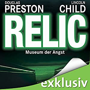 Relic: Museum der Angst (Pendergast 1) Hörbuch
