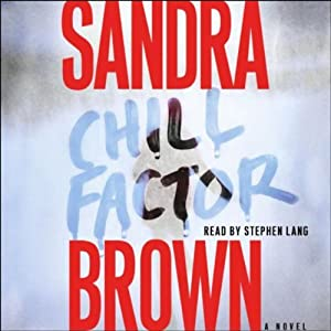 Chill Factor: A Novel | [Sandra Brown]