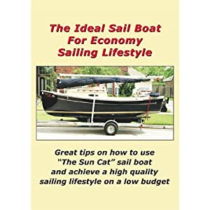 The Ideal Sail Boat For Economy Sailing Lifestyle