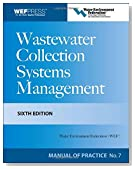 Wastewater Collection Systems Management MOP 7, Sixth Edition (Water Resources and Environmental Engineering Series)