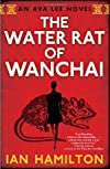 Water Rat of Wanchai: An Ava Lee Novel