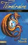 Téméraire, Tome 4 : L'Empire d'ivoire par Novik