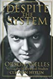 Despite the System: Orson Welles Versus the Hollywood Studios (Cappella Books) (1556525478) by Heylin, Clinton