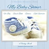 My Baby Shower Baby Boy Guest Book Games Gift Recorder: Baby Shower Guest Book; Baby Shower Gift Recorder in al;Baby Shower Gift Ideas in al;Baby ... Shower Favours in all;Baby Shower Games in al
