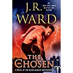 The Chosen: A Novel of the Black Dagger Brotherhood | J.R. Ward