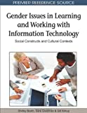 img - for Gender Issues in Learning and Working with Information Technology: Social Constructs and Cultural Contexts (Premier Reference Source) book / textbook / text book