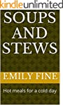 Soups and Stews: Hot meals for a cold...