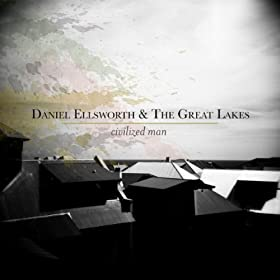 daniel ellsworth & the great lakes civilized man cover