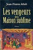 echange, troc Jean-Pierre Allali - Les vengeurs de la Maison sublime