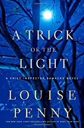 A Trick of the Light: A Chief Inspector Gamache Novel (Chief Inspector Gamache Novels)