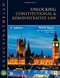 Unlocking Constitutional and Administrative Law (Unlocking the Law)