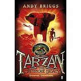 Tarzan: The Greystoke Legacy (Tarzan a Legend Reborn)by Andy Briggs
