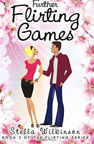 Further Flirting Games: Volume 3 (The Flirting Games Series)