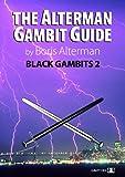 Alterman Gambit Guide: Black Gambits 2 (The Alterman Gambit Guide)