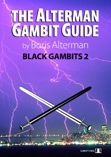 Alterman Gambit Guide: Black Gambits 2 (The Alterman Gambit Guide) PDF
