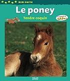 echange, troc Valérie Tracqui - Le poney : Tendre coquin