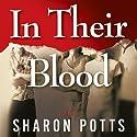 In Their Blood: A Novel (       UNABRIDGED) by Charles Graydon Schlichter, III Narrated by Charles G. Schlichter