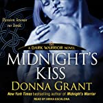 Midnight's Kiss: Dark Warriors, Book 5 (       UNABRIDGED) by Donna Grant Narrated by Arika Escalona Rapson
