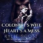 Colonist's Wife and Heart's a Mess Hörbuch von Kylie Scott Gesprochen von: Elena Wolfe