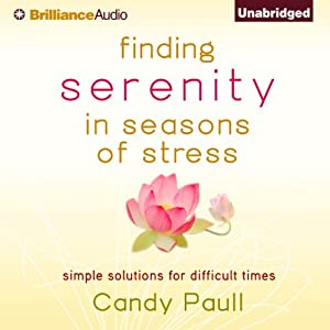 Finding Serenity in Seasons of Stress Audiobook