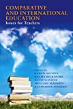 img - for Comparative and International Education: Issues for Teachers (International Perspectives on Education Reform Series) book / textbook / text book
