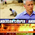 Dispatches from the Edge (       UNABRIDGED) by Anderson Cooper Narrated by Anderson Cooper