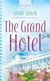 The Grand Hotel (Truly Yours Digital Editions Book 682)