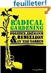 Radical Gardening: Politics, Idealism...