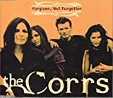 The Corrs Forgiven Not Forgotten