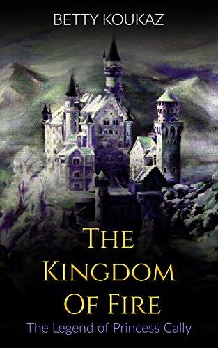 The Kingdom Of Fire: The Legend of Princess Cally
