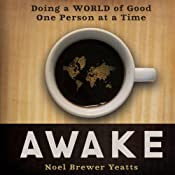 Awake: Doing a World of Good One Person at a Time | [Noel Brewer Yeatts]