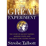 The Great Experiment: The Story of Ancient Empires, Modern States, and the Quest for a Global Nation ~ Strobe Talbott